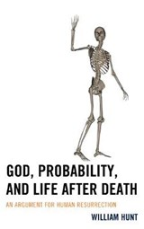 God, Probability, and Life After Death | William Hunt |