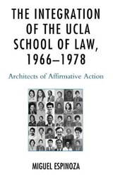 The Integration of the UCLA School of Law 1966-1978 | Miguel Espinoza |