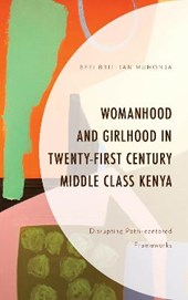 Womanhood and Girlhood in Twenty-First Century Middle Class Kenya