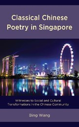 Classical Chinese Poetry in Singapore | Bing Wang |