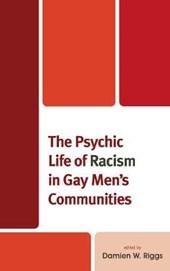The Psychic Life of Racism in Gay Men's Communities