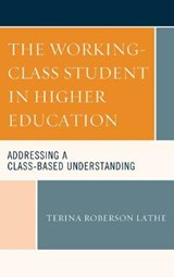 The Working-Class Student in Higher Education | Terina Roberson Lathe |