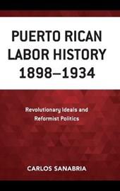 Puerto Rican Labor History 1898-1934