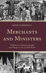 Merchants and Ministers | Kevin Schmiesing |