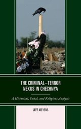 The Criminal-Terror Nexus in Chechnya | Jeff Meyers |