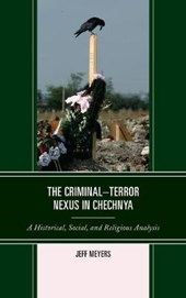 The Criminal-Terror Nexus in Chechnya