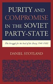 Purity and Compromise in the Soviet Party-State