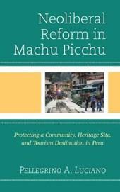Neoliberal Reform in Machu Picchu