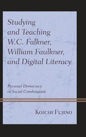Studying and Teaching W.C. Falkner, William Faulkner, and Digital Literacy