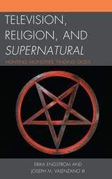 Television, Religion, and Supernatural | Erika Engstrom |