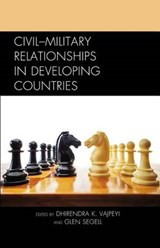 Civil-Military Relationships in Developing Countries | Dhirendra K Vajpeyi |