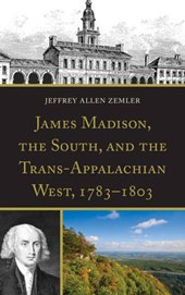 James Madison, the South, and the Trans-Appalachian West,