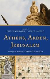 Athens, Arden, Jerusalem