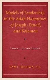 Models of Leadership in the Adab Narratives of Joseph, David, and Solomon