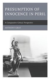 Presumption of Innocence in Peril | Anthony Gray |