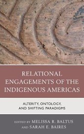 Relational Engagements of the Indigenous Americas | Melissa R. Baltus |
