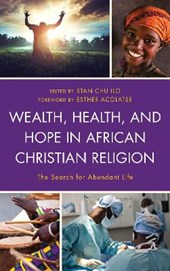 Wealth, Health, and Hope in African Christian Religion | Stan Chu Ilo |