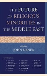 The Future of Religious Minorities in the Middle East | John Eibner |