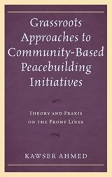 Grassroots Approaches to Community-Based Peacebuilding Initiatives | Kawser Ahmed |