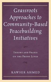 Grassroots Approaches to Community-Based Peacebuilding Initiatives