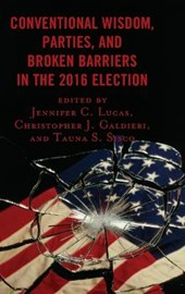 Conventional Wisdom, Parties, and Broken Barriers in the 2016 Election | Jennifer C. Lucas |