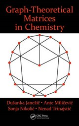 Graph-Theoretical Matrices in Chemistry | Dusanka Janezic |