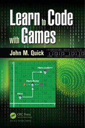 Learn to Code with Games | John M. Quick |