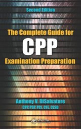 The Complete Guide for CPP Examination Preparation | Anthony V. Disalvatore |
