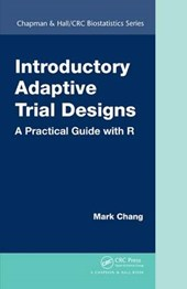 Introductory Adaptive Trial Designs | Mark Chang |