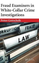 Fraud Examiners in White-Collar Crime Investigations | Petter Gottschalk |