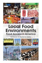 Local Food Environments | Kimberly B. Morland |