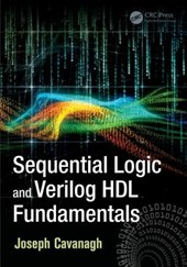 Sequential Logic and Verilog Hdl Fundamentals | Joseph Cavanagh |