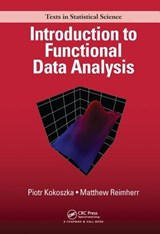 Introduction to Functional Data Analysis | Kokoszka, Piotr ; Reimherr, Matthew |