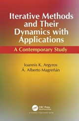 Iterative Methods and Their Dynamics with Applications | Argyros, Ioannis K. ; Magrenan, A. Alberto |