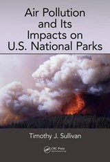 Air Pollution and Its Impacts on U.S. National Parks | Timothy J. Sullivan |