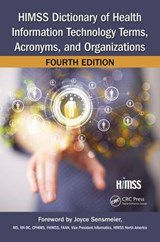 HIMSS Dictionary of Health Information Technology Terms, Acronyms, and Organizations | auteur onbekend |
