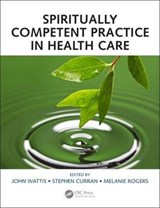 Spiritually Competent Practice in Health Care | John Wattis |