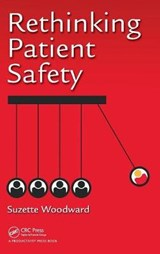 Rethinking Patient Safety | Suzette Woodward |