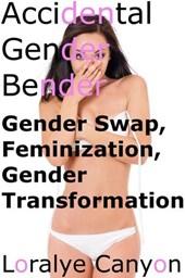 Accidental Gender Bender
