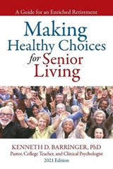 Making Healthy Choices for Senior Living | Kenneth D Barringer |