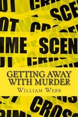 Getting Away With Murder | William Webb |