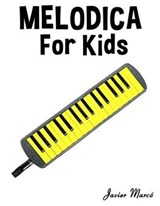 Melodica for Kids | Javier Marco |