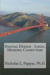 Digital Design - Logic, Memory, Computers
