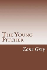 The Young Pitcher | Zane Grey |