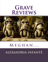 Grave Reviews; | Alexandria Infante |