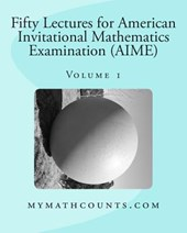 Fifty Lectures for American Invitational Mathematics Examination (Aime) (Volume 1)