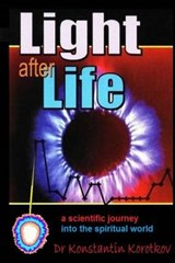 Light After Life | Dr Konstantin G. Korotkov |