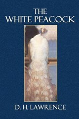 The White Peacock | D. H. Lawrence |