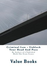 Criminal Law - Unblock Your Head and Pass | Value Bar Prep Books |
