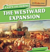 A Kid's Life During the Westward Expansion